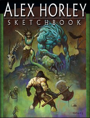 Alex Horley Sketchbook By Horley, Alex/ Walker, Stacy E./ Spurlock, J. David (EDT)